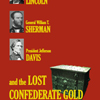 Lincoln, Sherman, Davis and the Lost Confederate Gold